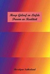 cover - Hoop Geloof & Liefde Droom en Realiteit – Rosalynn Sutherland