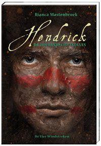 winactie-win-hendrick-de-hollandsche-indiaan-van-bianca-van-mastenbroek-2